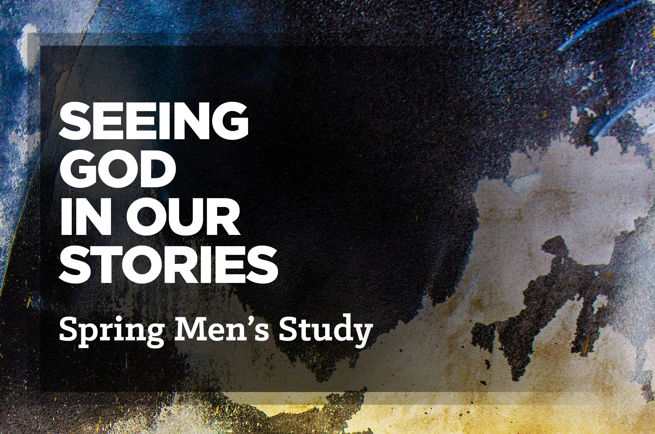 Spring Men's Study | Seeing God in our Stories (Cancelled)